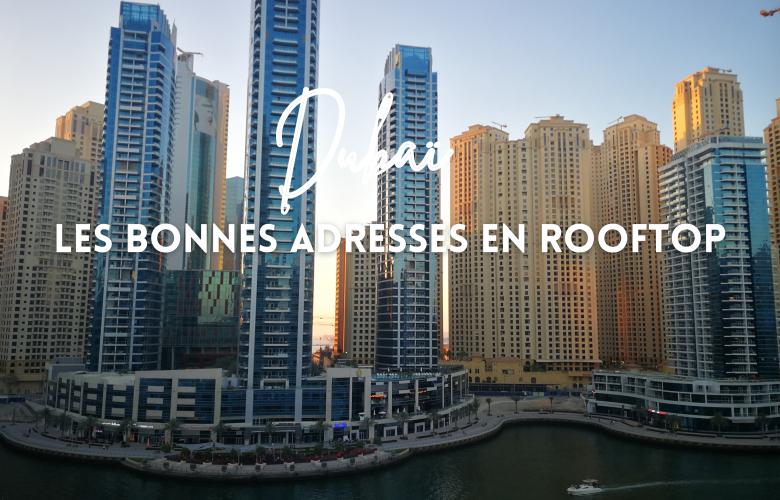 ROOFTOP DUBAI LES BONNES ADRESSES