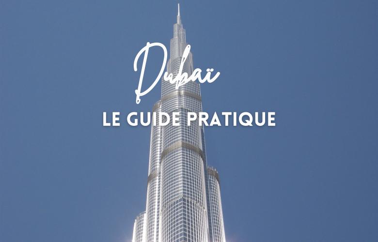 GUIDE PRATIQUE DUBAI